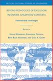 Beyond Pedagogies of Exclusion in Diverse Childhood Contexts : Transnational Challenges, Christodoula Mitakidou, 0230612849