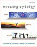 Introducing Psychology : Brain, Person, Group, Kosslyn, Stephen M. and Rosenberg, Robin S., 0558882846