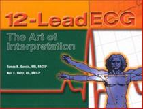 12-Lead ECG : The Art of Interpretation, Garcia, Tomas B. and Holtz, Neil E., 0763712841
