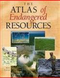 The Atlas of Endangered Resources, Steve Pollock, 081603284X