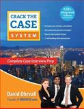 Crack the Case System : Complete Case Interview Prep, Ohrvall, David L., 0974442844