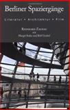 Berliner Spaziergänge : Literatur  - Architektur - Film, Zachau, Reinhard and Goebel, Rolf, 1585102849