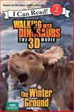 Walking with Dinosaurs: the Winter Ground, Catherine Hapka, 0062232843