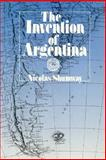 The Invention of Argentina, Shumway, Nicolas, 0520082842