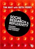 Social Research and Reflexivity, May, Tim and Perry, Beth, 0761962840