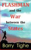 Flashman and the War Between the States, Barry Tighe, 095630284X