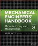 Mechanical Engineers' Handbook : Manufacturing and Management, Kutz, Myer, 1118112849