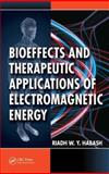 Bioeffects and Therapeutic Applications of Electromagnetic Energy, Habash, Riadh W. Y., 1420062840