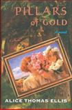 Pillars of Gold, Alice Thomas Ellis, 1559212845