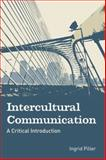 Intercultural Communication : A Critical Introduction, Mcelligott and Piller, Ingrid, 0748632840
