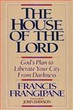 The House of the Lord, Francis Frangipane, 0884192849