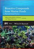 Bioactive Compounds from Marine Foods : Plant and Animal Sources, Hernandez-Ledesma, Blanca, 1118412842