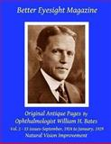 Better Eyesight Magazine - Original Antique Pages by Ophthalmologist William H. Bates - Vol. 2 - 53 Issues-September, 1924 to January 1929, William Bates, 1466452846