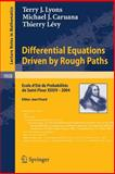 Differential Equations Driven by Rough Paths : Ecole d'etè de Probabilitès de Saint-Flour XXXIV-2004, Lyons, Terry J. and Caruana, Michael J., 3540712844