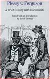Plessy vs. Ferguson : A Brief History with Documents, Thomas, Brook, 0312162847