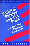 Political Parties and the State : The American Historical Experience, Shefter, Martin, 069103284X