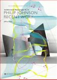Philip Johnson : Recent Works, Kipnis, Jeffrey, 1854902849