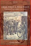 Crime, Police, and Penal Policy : European Experiences 1750-1940, Emsley, Clive, 0199202850