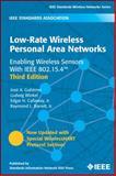 Low-Rate Wireless Personal Area Networks : Enabling Wireless Sensors with IEEE 802. 15. 4, Gutiérrez, José A. and Barrett, Raymond L., 073816285X
