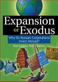 Expansion or Exodus : Why Do Russian Corporations Invest Abroad?, , 0789032856