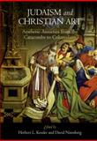 Judaism and Christian Art : Aesthetic Anxieties from the Catacombs to Colonialism, , 0812242858