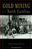 Gold Mining in North Carolina, Richard F. Knapp and Brent D. Glass, 0865262853