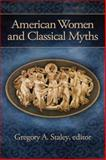 American Women and Classical Myths, Gregory A. Staley, 1932792856