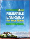 Renewable Energies for Your Home : Real-World Solutions for Green Conversions, Gehrke, Russel and Wiley, Dale, 0071622853
