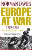 Europe at War 1939-1945, Norman Davies, 0333692853