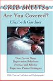 Crib Sheets: Are You Covered?, Elizabeth Gardner, 0595292852