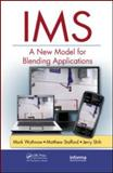 Ims : A New Model for Blending Applications, Wuthnow, Mark and Shih, Jerry, 1420092855