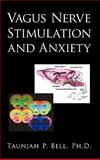 Vagus Nerve Stimulation and Anxiety, Taunjah P. Bell, 1450242855