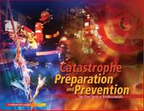 Catastrophe Preparation and Prevention for the Fire Services, Palin, Phil, 007338285X