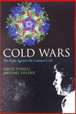 Cold Wars : The Fight Against the Common Cold, Tyrrell, David and Fielder, Michael, 019263285X