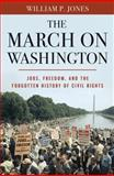 The March on Washington, William P. Jones, 0393082857