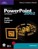 Microsoft PowerPoint 2002 : Complete Concepts and Techniques, Shelly, Gary B. and Cashman, Thomas J., 0789562855