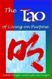 The Tao of Living on Purpose, Judith Morgan and Andre De Zanger, 0893342858