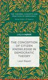 The Conception of Citizen Knowledge in Democratic Theory, Rapeli, Lauri, 1137322853