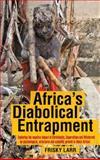 Africa's Diabolical Entrapment, Frisky Larr, 1481782851