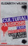 Cultural Passions : Fans, Aesthetes and Tarot Readers, Wilson, Elizabeth, 1780762852
