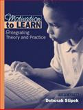 Motivation to Learn : Integrating Theory and Practice, Stipek, Deborah J., 020534285X