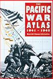 The Pacific War Atlas, David Smurthwaite, 0816032858