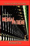 Journal of a Mental Patient : The Story of a Mind and Its Man, Lee, Michael, 1410792854