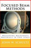 Focused Beam Methods, John W. Schultz, 1480092851
