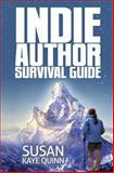 Indie Author Survival Guide, Susan Kaye Quinn, 1492972851