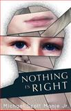Nothing Is Right, Michael Monje, 1480222852