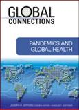 Pandemics and Global Health, Joseph R. Oppong, 160413285X