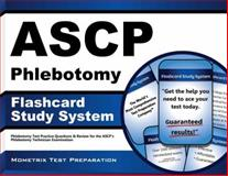 Ascp Phlebotomy Exam Flashcard Study System : Phlebotomy Test Practice Questions and Review for the ASCP's Phlebotomy Technician Examination, Phlebotomy Exam Secrets Test Prep Team, 1630942855