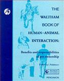 The Waltham Book of Human Animal Interaction : Benefits and Responsibilities of Pet Ownership, Ian Robinson, 0080422853