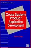 Cross System Product Application Development, King, John J., 0471572853